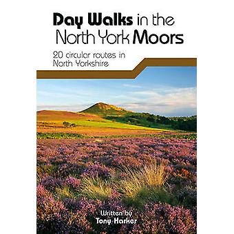 Day Walks in the North York Moors - 20 Circular Routes in North Yorksh