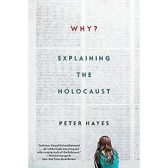 Why? - Explaining the Holocaust by Peter Hayes - 9780393355468 Book