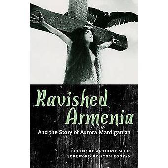 Skändas Armenien - och historien om Aurora Mardiganian av Anthony gled