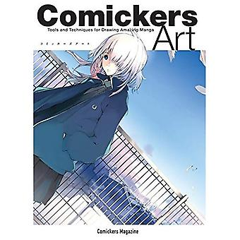 Comickers; Art: Tools and Techniques for Drawing Amazing Manga: 1 [Illustrated]
