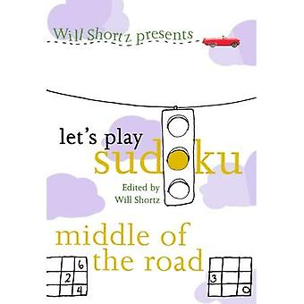 Will Shortz presenta Let's Play Sudoku: metà della strada (Will Shortz Presents...)
