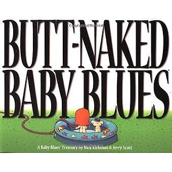 Butt Naked Baby Blues: A Baby Blues Treasury (Kirkman, Rick. Baby Blues Treasury.)