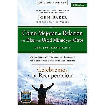 Como Mejorar su Relacion Con Dios, Con Usted Mismo y Con Otros: ONU Programa de Recuperacion Basado en Ocho Principios...