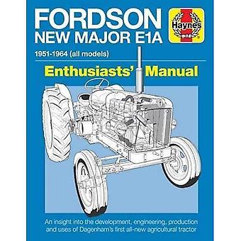 Manuel Fordson nouvelle Major E1A enthousiastes: 1951-1964 tous modèles