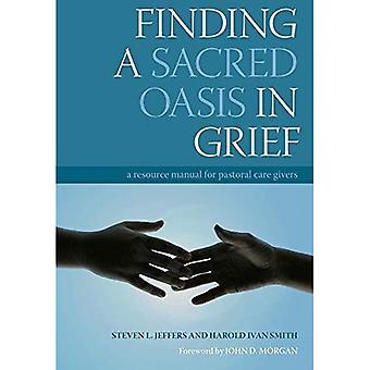 At finde et helligt Oasis i sorg: en ressource Manual for Sjælesorg givere