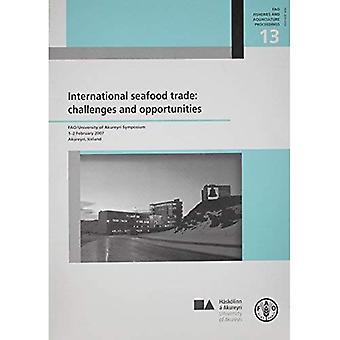 Internationale zeevruchten handel: Uitdagingen en kansen. FAO/Universiteit van Akureyri Symposium 1-2 februari 2007. Akureyri, IJsland: Fao visserij een