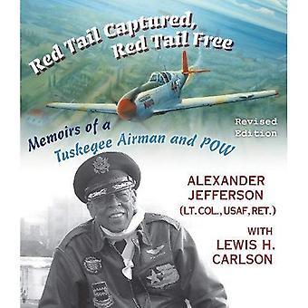 Queue rouge capturé, queue rouge gratuit: Mémoires d'un aviateur de Tuskegee et POW, édition révisée (la seconde guerre mondiale: la Dimension globale, humaine et éthique)