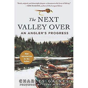 The Next Valley Over: An Angler's Progress