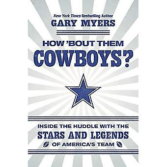 Wie ' Bout Sie Cowboys?: im Inneren der Huddle mit den Stars und Legenden des Amerikas Team