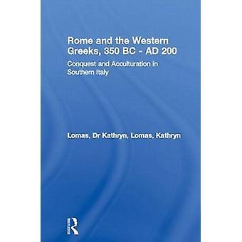 Roma e os gregos ocidentais 350 a.C. AD 200 por Lomas & Kathryn University College London & UK