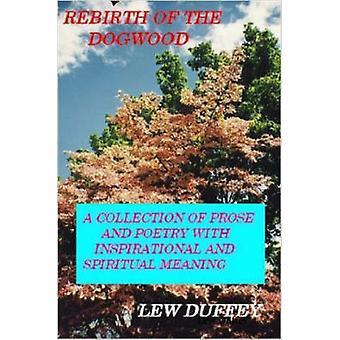 Rebirth of the Dogwood by Duffey & Lew