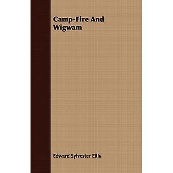 キャンプファイヤーとエリス ・ エドワード ・ シルベスターによってウィグワム