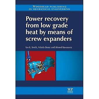 Redressement avec puissance de faible Grade de chaleur au moyen de vis expandeurs par Smith & Ian
