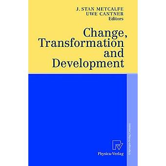 Change Transformation and Development by Metcalfe & J. Stan