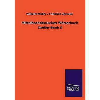 Mittelhochdeutsches Worterbuch da Muller & Wilhelm. Zarncke Friedrich