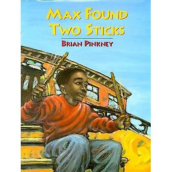 Max Found Two Sticks by Brian Pinkney - Brian Pinkney - 9780671787769