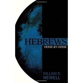 Hebrews - Verse-By-Verse by William R Newell - 9780825433375 Book