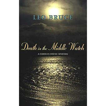 Death in the Middle Watch - A Carolus Deene Mystery by Leo Bruce - 978