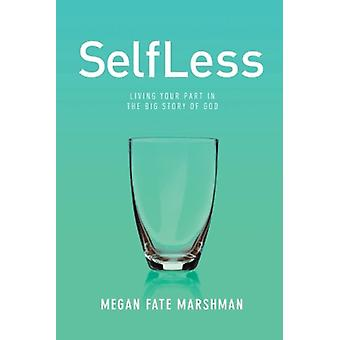 Selfless by Megan Marshman - 9781434712301 Book