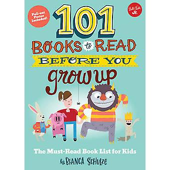 101 Books to Read Before You Grow Up - The Must-Read Book List for Kid