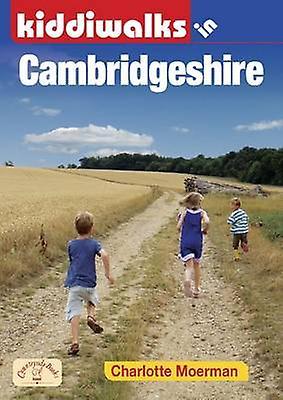 Kiddiwalks in Cambridgeshire by Charlotte Moerman - 9781846742774 Book