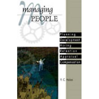 Managing People - Planning - Development - Hiring - Retention - Apprai