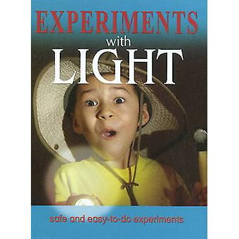 Experiments with Light - Safe & Easy-to-Do Experiments by Sterling Pub