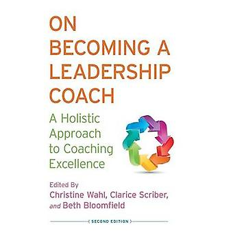 On Becoming a Leadership Coach - A Holistic Approach to Coaching Excel