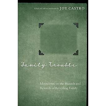 Family Trouble - Memoirists on the Hazards and Rewards of Revealing Fa