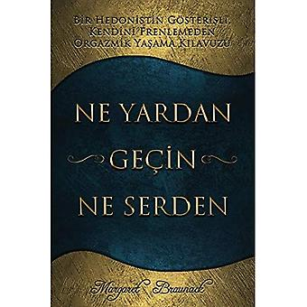 Ne Yardan Gecin Ne Serden - Having Your Cake & Eating It Too - Turkish