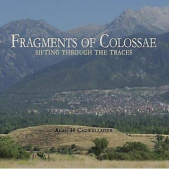 Fragments of Colossae by Cadwallader & Alan