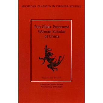 Pan Chao - Foremost Woman Scholar of China von Nancy Swann Lee - 978089