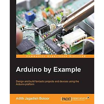 Arduino by Example by Boloor & Adith Jagadish