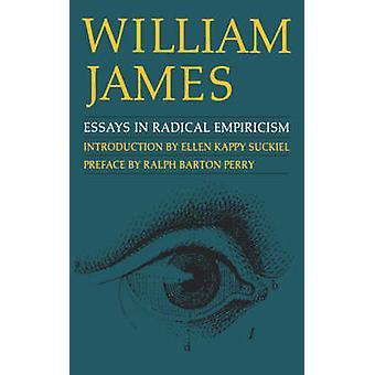Essays in Radical Empiricism (New edition) by William James - Ellen K