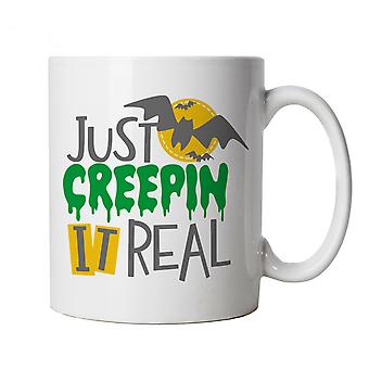 Just Creepin It Real Mug | Halloween Fancy Dress Costume Trick Or Treat | Hallows Eve Ghost Pumpkin Witch Trick Treat Spooky | Halloween Cup Gift
