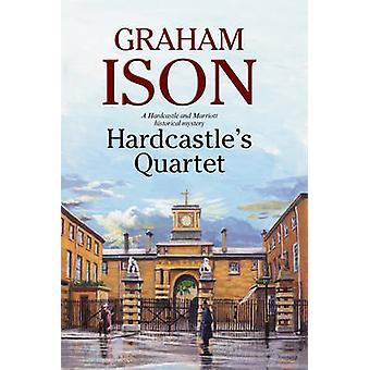 Hardcastles Quartet A police procedural set at the end of World War One by Ison & Graham