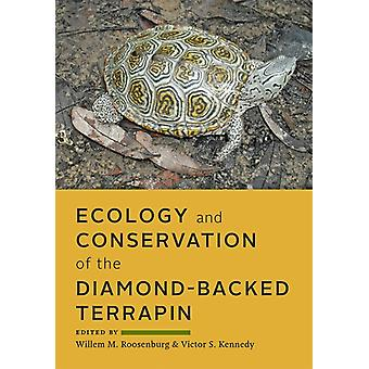 Ecology and Conservation of the Diamondbacked Terrapin by Willem M. Roosenburg