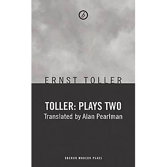 Toller Plays Two by Ernst Toller