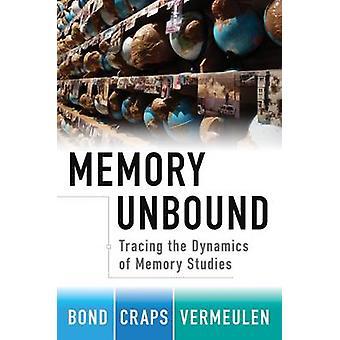 Memory Unbound by Bond Craps Vermeulen