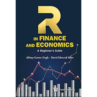 R In Finance And Economics A Beginners Guide by Abhay Kumar Singh