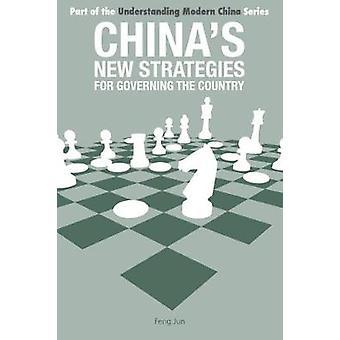 Chinas New Strategies for Governing the Country by Jun & Feng