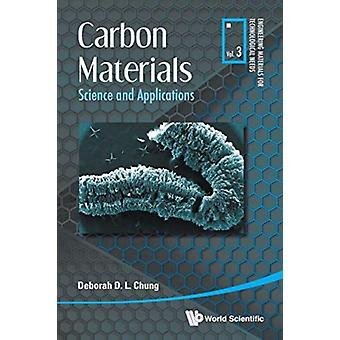 Carbon Materials Science And Applications by Deborah DL Chung