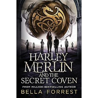 Harley Merlin and the Secret Coven by Forrest & Bella