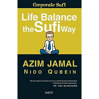 Life Balance The Sufi Way by Jamal & Azim