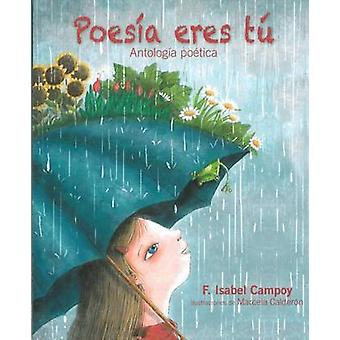 Poesia Eres Tu by F Isabel Campoy - Marcela Calderon - 9781631139642
