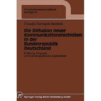 Die diffusion Neuer Kommunikationstechniken i der Bundesrepublik Deutschland Erklrung Prognose und marketingpolitische implikationen av Fantapie Altobelli & Claudia