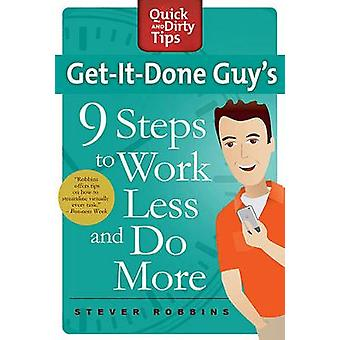 GETITDONE GUYS 9 STEPS TO WORK L by ROBBINS & STEVER