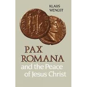 Pax Romana and the Peace of Jesus Christ by Wengst & Klaus