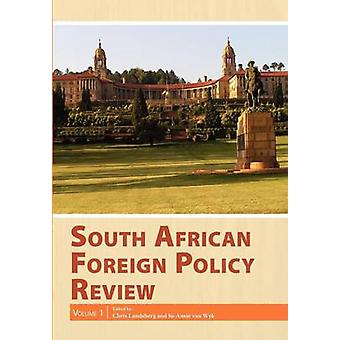 South African Foreign Policy Review Volume 1 by Landsberg & Chris
