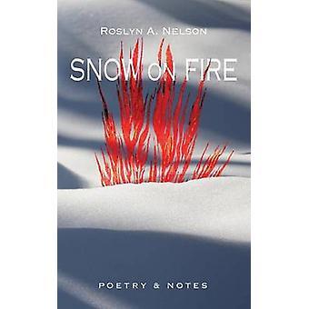 Snow on Fire by Nelson & Roslyn Anne